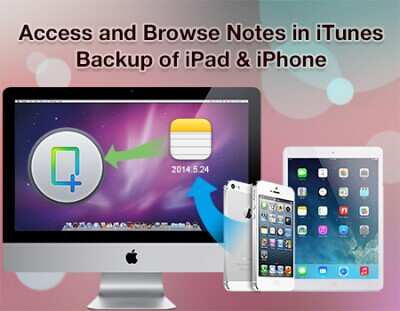 Access and Browse Notes in iTunes Backup of iPad & iPhone