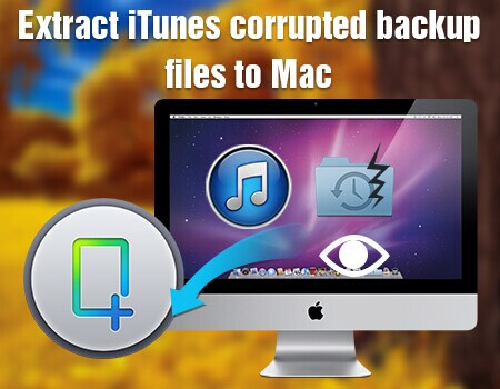 extrac-itunes-corrupted-backup-files-on-mac