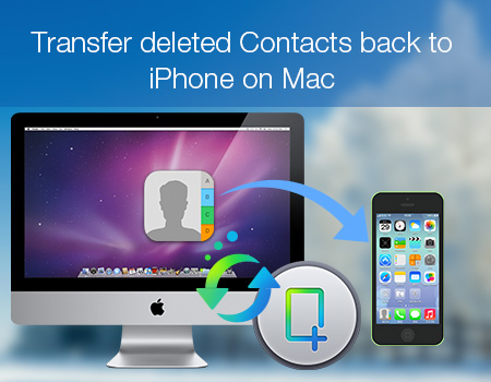 transfer-deleted-contacts-back-to-iphone-on-mac