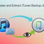 How to Preview and Extract all the data from iTunes Backup