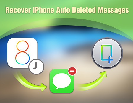 Recover iPhone Auto Deleted Messages