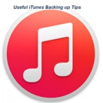 Useful Tips you need to know about backing up with iTunes
