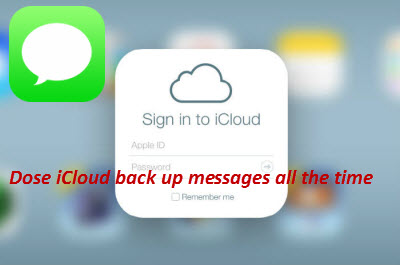 icloud_back_up_messages_all_the_time