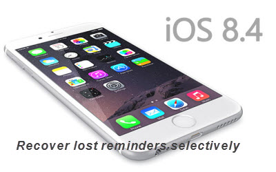 selectively_recover_lost_reminders_from_iphone_ios_8_4