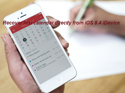 recover_lost_calendar_from_ios8.4_iphone