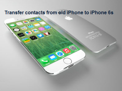 transfer_contacts_from_iphone_to_iphone6s