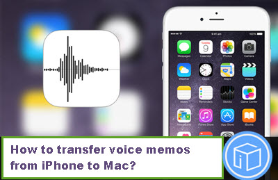 How-to-transfer-Voice-Memos-from-iPhone-to-mac