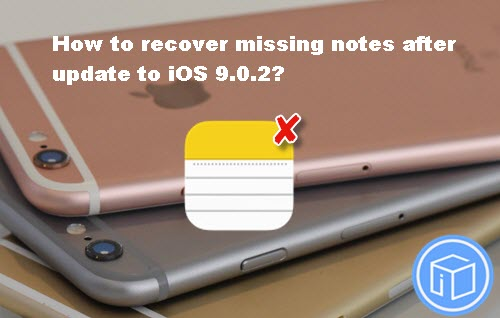 how-to-recover-missing-notes-after-update-to-iOS 9-0-2