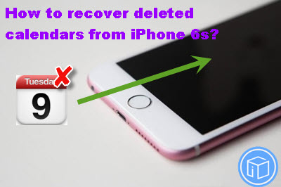 iphone-6s-deleted-calendars-recovery