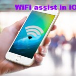 WiFi Assist is added to iOS 9 to solve excessive data use