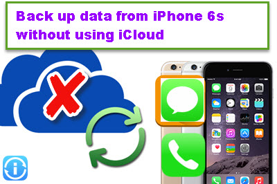 back-up-data-from-iphone-6s-wothout-using-icloud
