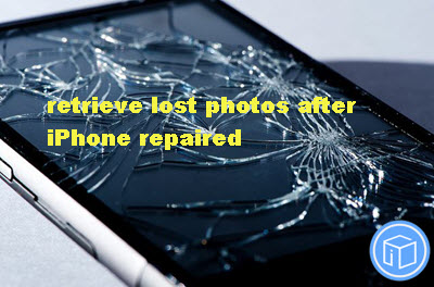 retrieve-lost -photos-after-iphone-repaired