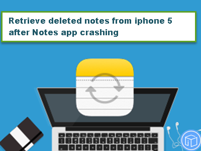 recover-deleted-notes-from-iphone-due-to-notes-app-crushing