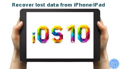 get-back-iphone-lost-data-ios-10-update