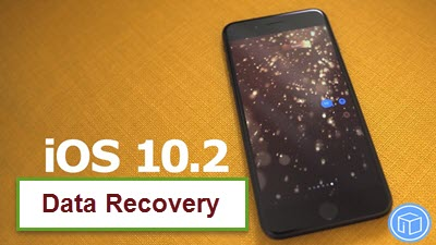 retrieve-lost-data-after-iphone-update-to-ios-10-2